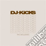 Dj kicks - the exclusives cd musicale di Artisti Vari