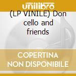 (LP VINILE) Don cello and friends lp vinile