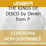 THE KINGS OF DISCO by Dimitri from P cd musicale di DIMITRI/NEGRO