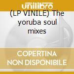 (LP VINILE) The yoruba soul mixes lp vinile
