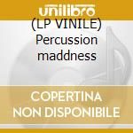 (LP VINILE) Percussion maddness lp vinile