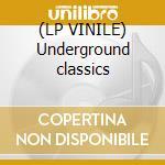 (LP VINILE) Underground classics lp vinile