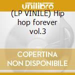 (LP VINILE) Hip hop forever vol.3 lp vinile