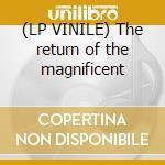 (LP VINILE) The return of the magnificent lp vinile