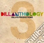 DILLANTHOLOGY VOL.3                       cd musicale di ARTISTI VARI