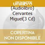 Cervantes miguel cd musicale