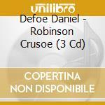 Robinson crusoe cd musicale di Daniel Defoe