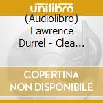 Clea cd musicale di Lawrence Durrell