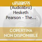 La vita di oscar wilde cd musicale di Hesketh Pearson