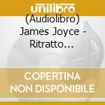 Ritratto dell'artista giovane cd musicale di James Joyce