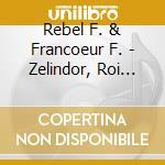 ZéLINDOR, ROI DES SYLPHES (FRANçOIS REBE  cd musicale di Jean-fÉry Rebel