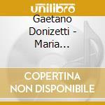 MARIA STUARDA                             cd musicale di Gaetano Donizetti