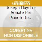 Sonate per pianoforte (integrale) cd musicale di HAYDN FRANZ JOSEPH