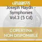 Sinfonie (integrale) vol. 3 (5cd): nn. 5 cd musicale di HAYDN FRANZ JOSEPH