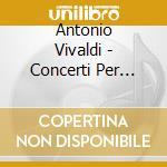 Concerti x fiati: concerti x fl, x oboe, cd musicale di Antonio Vivaldi