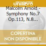 Symphonies nos.7 and 8 cd musicale di ARNOLD SIR MALCOM