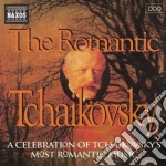 Tchaikovsky - The Romantic cd musicale di Ciaikovski pyotr il'