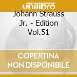 Edition vol.51: integrale delle opere or cd musicale di Johann Strauss