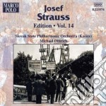 Edition vol.14: opp.133, 243, 262, 206, cd musicale di Josef Strauss
