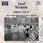 Edition vol.25: opp.221, 120, 244, 190, cd musicale di Josef Strauss