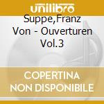 Ouvertures vol.3: light calvary, fatinit cd musicale di Suppe' franz von