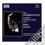 Opere per orchestra (integrale) vol.3 cd musicale di Igor Markevitch