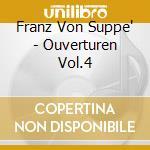 Ouvertures vol.4: mattino, pomeriggio e cd musicale di Suppe' franz von