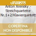 Quartetto per archi n.1 op.11, n.2 op.35 cd musicale di Arensky anton stepan
