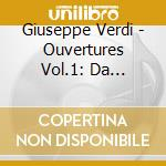 Overtures volume 1 cd musicale di Giuseppe Verdi