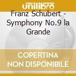 Schubert Franz - Sinfonia N.9