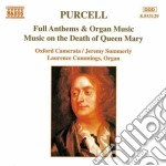 Purcell Henry - Full Anthems, Musica Organistica, Musica Per La Morte Della Regina Mary cd musicale di Henry Purcell