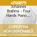 Four hand piano music v.2 cd musicale di BRAHMS