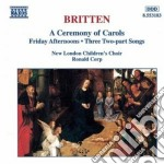 A ceremony of carols, friday afternoons, cd musicale di Benjamin Britten