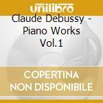 Piano works vol.1 cd musicale di DEBUSSY