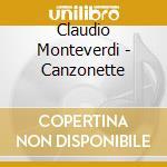CANZONETTE (1584) cd musicale di Claudio Monteverdi