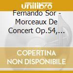 Guitar music opp.52,54,56 and f cd musicale di SOR