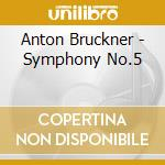 SYMP.N.5 IN B FLAT MINOR cd musicale di Anton Bruckner