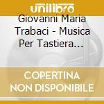 Musica per tastiera (libro ii, 1615) cd musicale di TRABACI GIOVANNI MAR