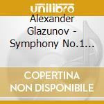 Glazunov Alexander Kostantinovich - Sinfonia N.1 Op.5, N.4 Op.48 cd musicale di Glazunov alexander k