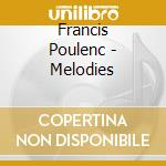 Poulenc Francis - Melodies cd musicale di POULENC