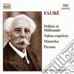 OPERE X PF: PAVANE, MAZURKA, PELLEAS ET cd musicale di FAURE'GABRIEL