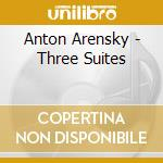 Three orchestral suites cd musicale di ARENSKY