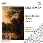 Bagatelles and dances v.3 cd musicale di BEETHOVEN LUDWIG VAN