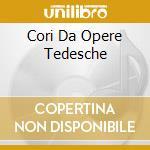 German operatic choruses-art. vari cd musicale di ARTISTI VARI