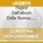 Pagine Dall'album Della Nonna: Composizioni Di Baranowska, Dvorak, Beethoven, Sa cd musicale di ARTISTI VARI