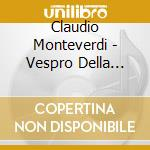 Monteverdi-vesper of the b./ 2cd cd musicale di ARTISTI VARI