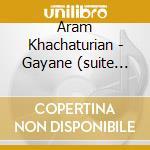 Gayane suites 1 2 09 cd musicale di KHACHATURIAN
