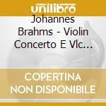Brahms Johannes - Concerto X Vl E Vlc Op.102 cd musicale di BRAHMS/SCHUMANN