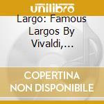 Largo-artisti vari cd musicale di ARTISTI VARI