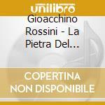 La pietra del paragone cd musicale di Gioachino Rossini
